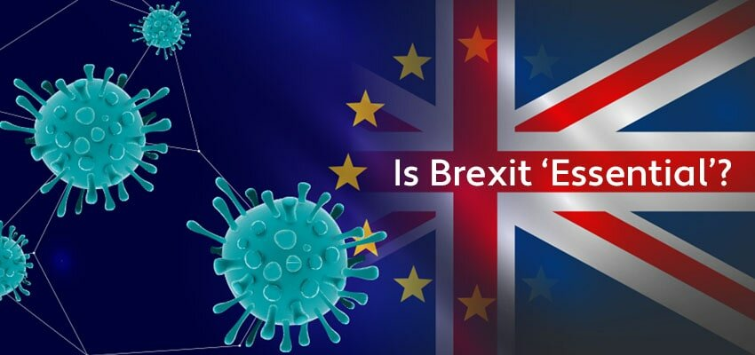 Brexit and Covid. Is Brexit essential?